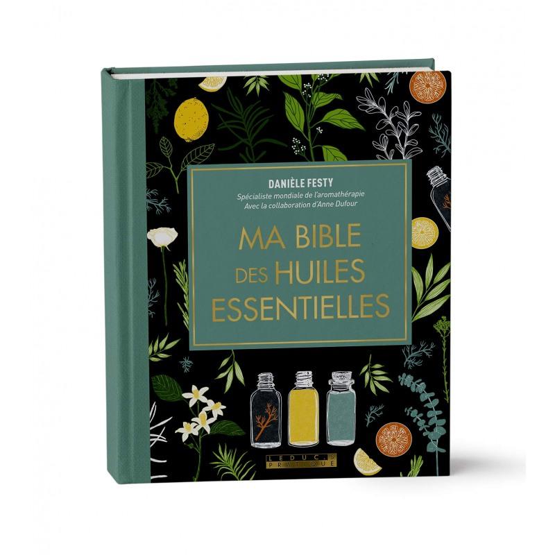 Ma bible des huiles essentielles ÉDITION LUXE
