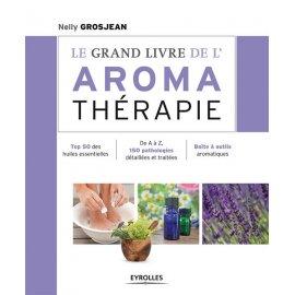 Le grand livre de l'aromathérapie