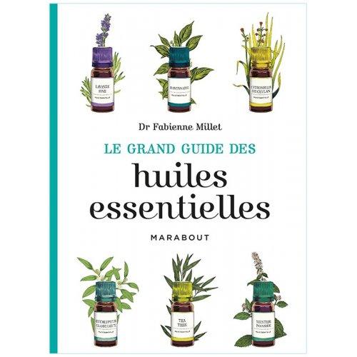 Le grand guide des huiles essentielles de Fabienne Millet