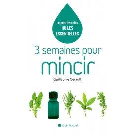 3 semaines pour mincir - Le petit livre des huiles essentielles