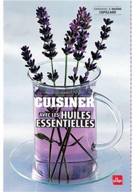 Cuisiner avec les huiles essentielles et les eaux florales