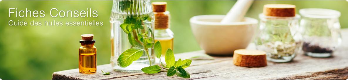 Fiches conseils et guide des huiles essentielles